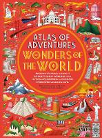Atlas of Adventures: Wonders of the World - Atlas of (Hardback)
