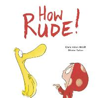 How Rude! - Dot and Duck (Hardback)