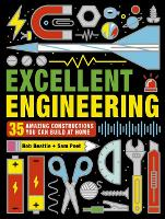 Excellent Engineering: 35 Amazing Constructions You Can Build at Home - Steam Activities (Paperback)