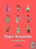 40 Inspiring Icons: Super Scientists