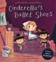 Cinderella's Ballet Shoes: A Story about Kindness - Fairytale Friends (Paperback)