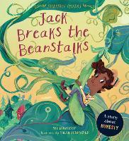Jack Breaks the Beanstalks: A Story about Honesty - Fairytale Friends (Paperback)