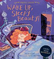 Wake Up, Sleepy Beauty!: A Story about Responsibility - Fairytale Friends (Paperback)