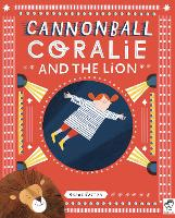 Cannonball Coralie and the Lion (Paperback)