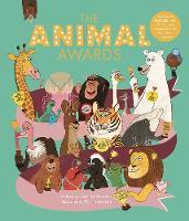 The Animal Awards: Celebrate Nature with 50 Fabulous Creatures from the Animal Kingdom (Hardback)