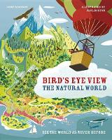 The Natural World: See the World as Never Before - Bird's Eye View (Hardback)