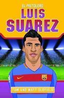 Luis Suarez: El Pistolero (Paperback)