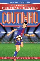 Coutinho (Ultimate Football Heroes) - Collect Them All! - Ultimate Football Heroes (Paperback)
