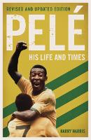 Pele: His Life and Times - Revised & Updated (Paperback)