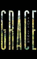 Grace: Winner of the Kerry Group Irish Novel of the Year