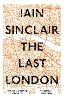 The Last London: True Fictions from an Unreal City (Paperback)