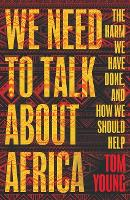 We Need to Talk About Africa