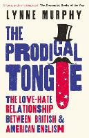 The Prodigal Tongue: The Love-Hate Relationship Between British and American English (Paperback)