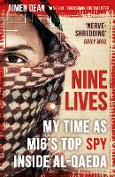 Nine Lives: My Time As MI6's Top Spy Inside al-Qaeda (Paperback)