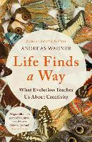 Life Finds a Way: What Evolution Teaches Us About Creativity (Hardback)