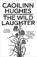 The Wild Laughter (Hardback)