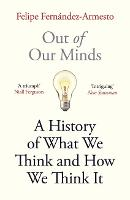 Out of Our Minds: What We Think and How We Came to Think It (Paperback)
