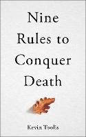 Nine Rules to Conquer Death (Hardback)