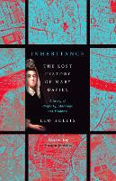 Inheritance: The Lost History of Mary Davies: A Story of Property, Marriage and Madness (Hardback)