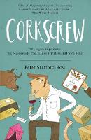 Corkscrew: The highly improbable, but occasionally true, tale of a professional wine buyer (Paperback)