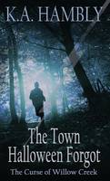 The Town Halloween Forgot