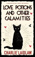 Love Potions and Other Calamities