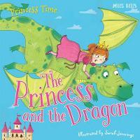 Princess Time: The Princess and the Dragon (Paperback)