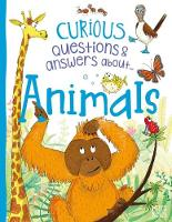 Curious Questions & Answers About Animals (Hardback)