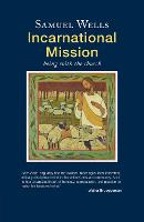 Incarnational Mission: Being with the world (Paperback)