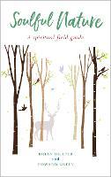 Soulful Nature: A spiritual field guide (Paperback)