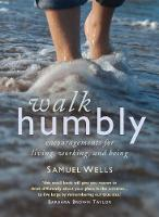Walk Humbly: Encouragements for living, working and being (Hardback)