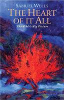 The Heart Of It All: The Bible's Big Picture (Paperback)