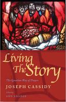 Living the Story: The Ignatian Way of Prayer and Scripture Reading (Paperback)