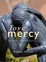 Love Mercy: The Twelve Steps of Forgiveness (Hardback)