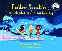 Golden Sparkles: An Introduction to Mindfulness (Hardback)