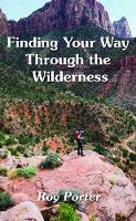 Finding Your Way Through the Wilderness (Paperback)