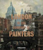 London in the Company of Painters (Hardback)
