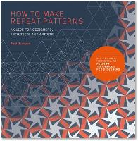 How to Make Repeat Patterns: A Guide for Designers, Architects and Artists (Paperback)