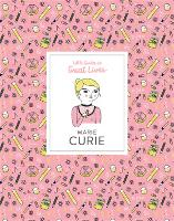 Marie Curie: Little Guides to Great Lives - Little Guides to Great Lives (Hardback)