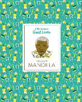 Nelson Mandela: Little Guides to Great Lives - Little Guides to Great Lives (Hardback)