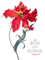 The Book of the Flower: Flowers in Art (Paperback)