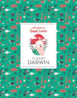 Charles Darwin: Little Guide to Great Lives - Little Guides to Great Lives (Hardback)