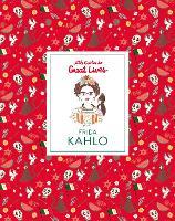 Frida Kahlo: Little Guide to Great Lives - Little Guides to Great Lives (Hardback)