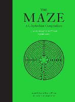 Maze: A Labyrinthine Compendium, The:A Labyrinthine Compendium