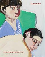 Chantal Joffe: Personal Feeling is the Main Thing (Hardback)