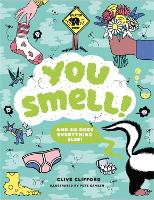 You Smell!: (And so does everything else) (Hardback)