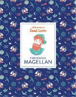 Ferdinand Magellan (Little Guides to Great Lives) - Little Guides to Great Lives (Hardback)