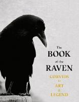 The Book of the Raven: Corvids in Art and Legend (Paperback)