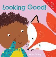 Looking Good! - Just Like Me! 2018 (Board book)
