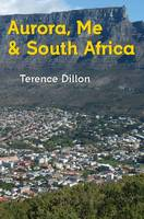 Aurora, Me and South Africa (Hardback)